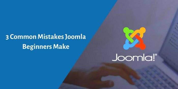 Common Mistakes that Joomla Beginners Make